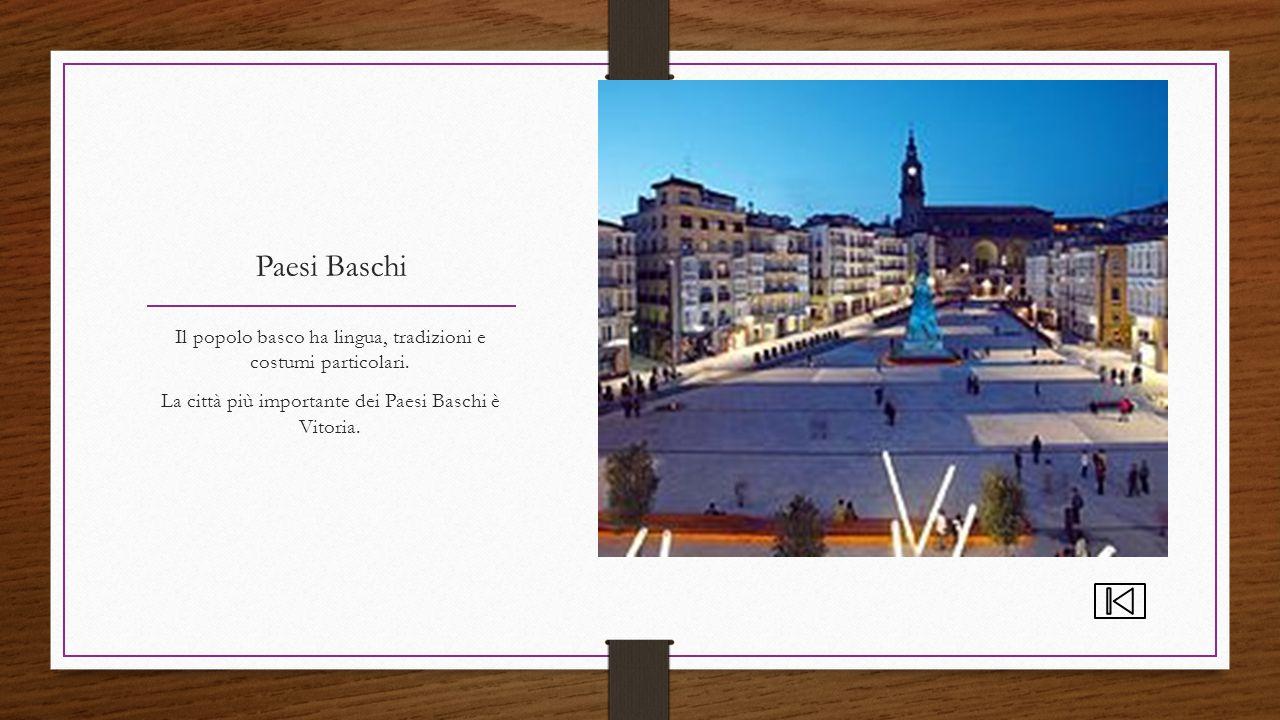 Paesi Baschi Il popolo basco ha lingua, tradizioni e costumi particolari.