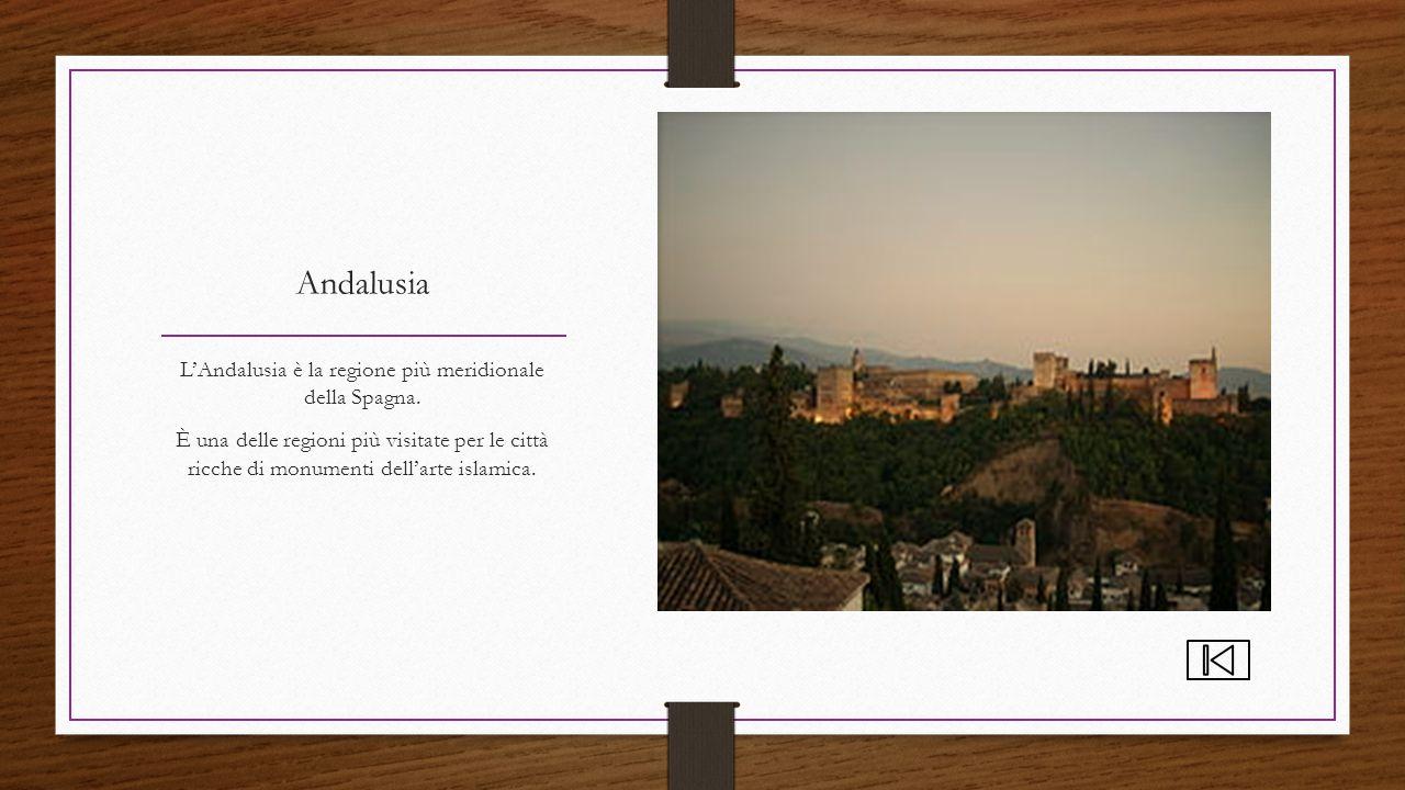 L'Andalusia è la regione più meridionale della Spagna.