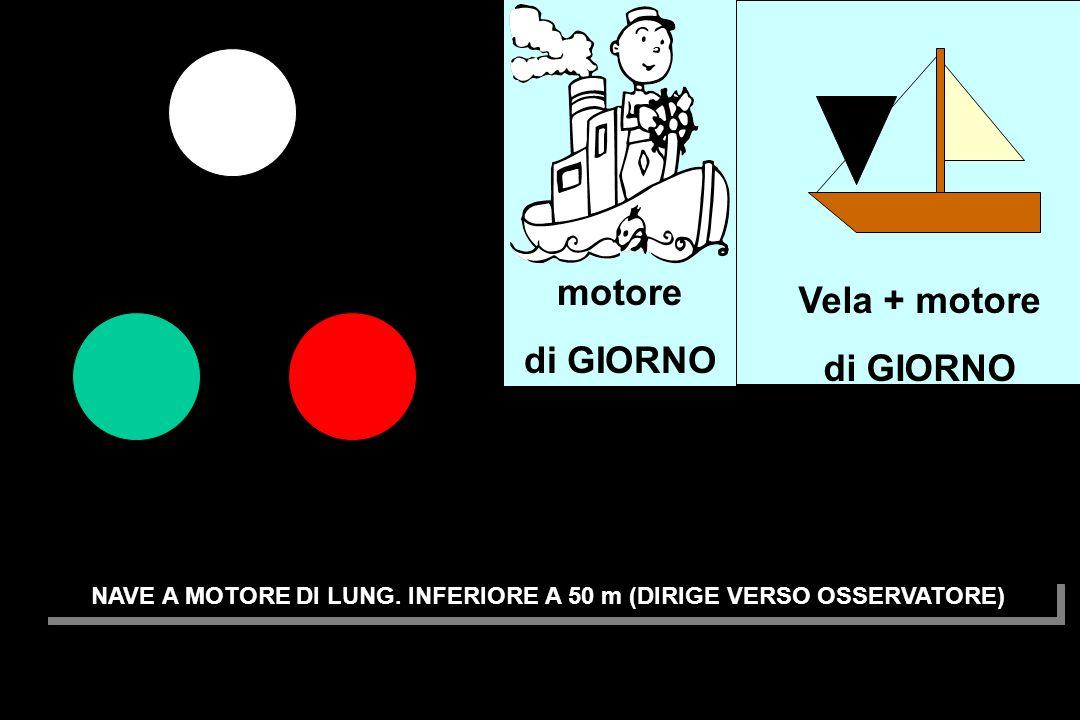 NAVE A MOTORE DI LUNG. INFERIORE A 50 m (DIRIGE VERSO OSSERVATORE)