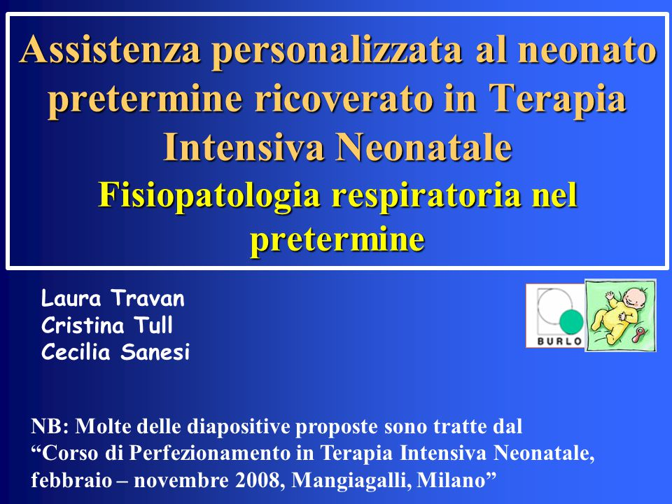Assistenza personalizzata al neonato pretermine ricoverato in Terapia Intensiva Neonatale Fisiopatologia respiratoria nel pretermine