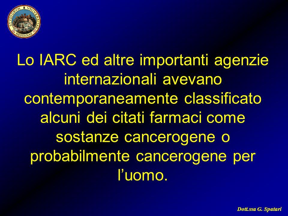Lo IARC ed altre importanti agenzie internazionali avevano contemporaneamente classificato alcuni dei citati farmaci come sostanze cancerogene o probabilmente cancerogene per l'uomo.