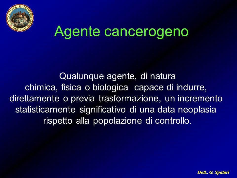 Agente cancerogeno Qualunque agente, di natura