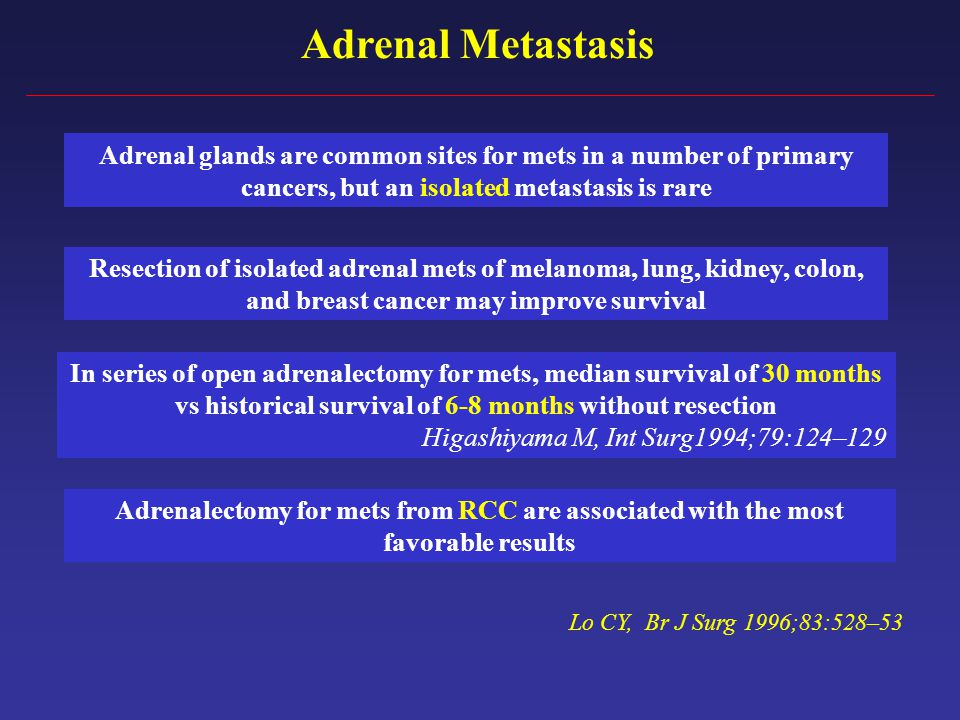 Adrenal Metastasis Adrenal glands are common sites for mets in a number of primary cancers, but an isolated metastasis is rare.