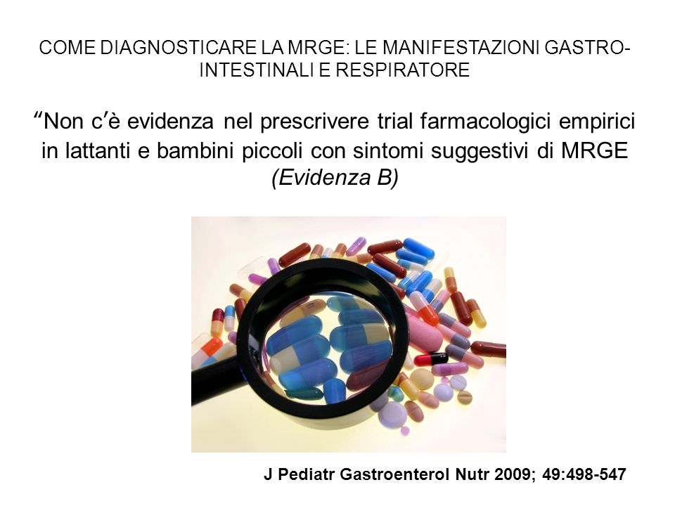 COME DIAGNOSTICARE LA MRGE: LE MANIFESTAZIONI GASTRO- INTESTINALI E RESPIRATORE
