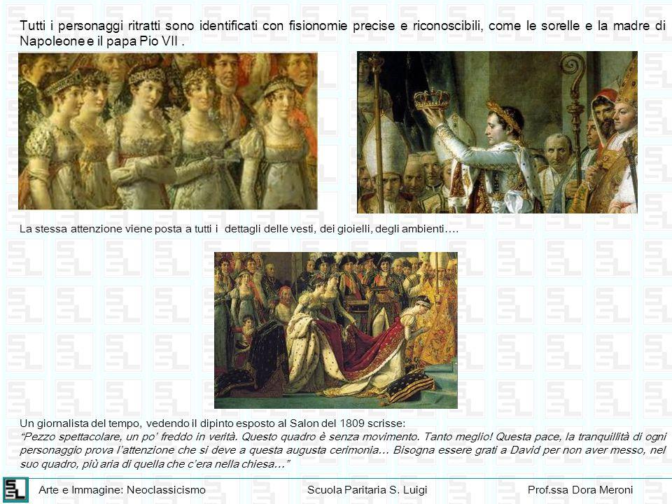Tutti i personaggi ritratti sono identificati con fisionomie precise e riconoscibili, come le sorelle e la madre di Napoleone e il papa Pio VII .
