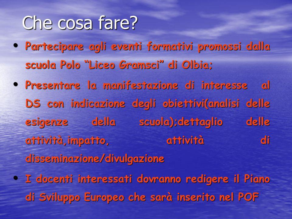 Che cosa fare Partecipare agli eventi formativi promossi dalla scuola Polo Liceo Gramsci di Olbia;