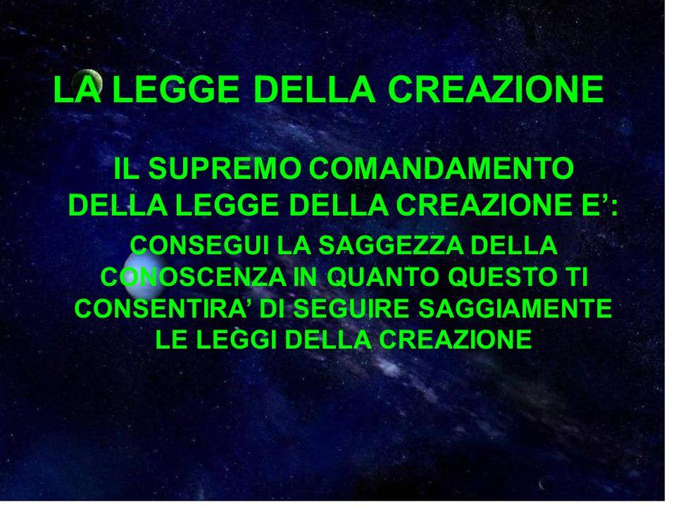 IL SUPREMO COMANDAMENTO DELLA LEGGE DELLA CREAZIONE E':