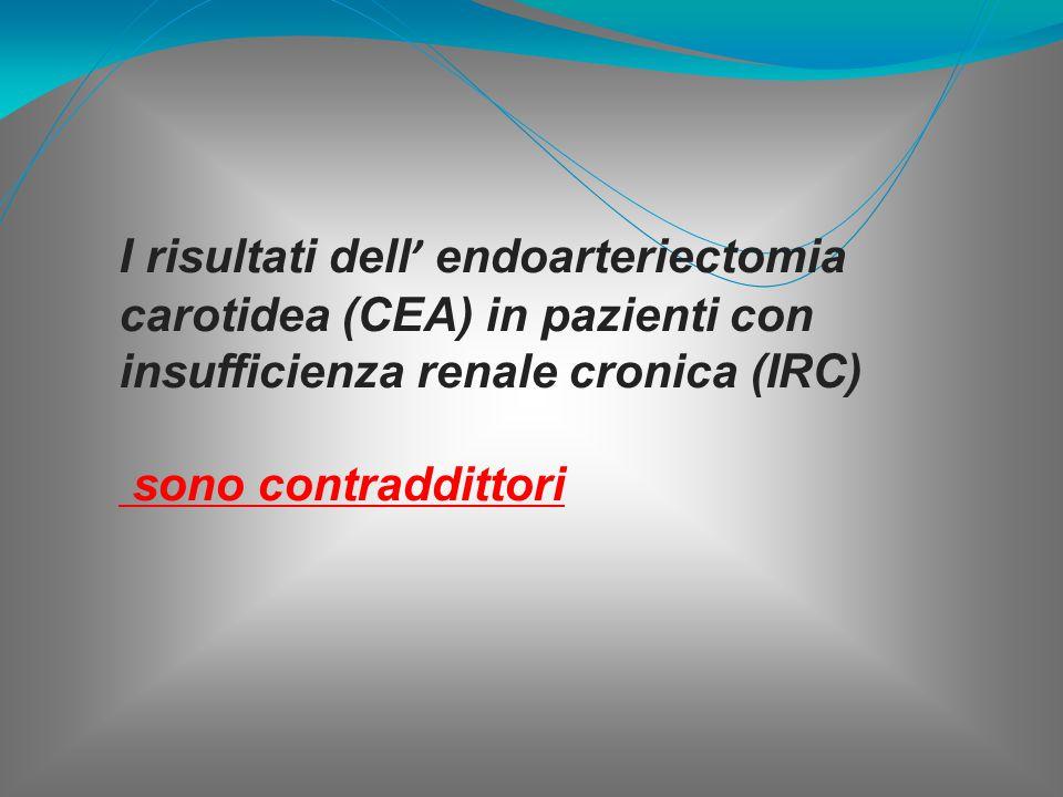 I risultati dell' endoarteriectomia carotidea (CEA) in pazienti con insufficienza renale cronica (IRC)