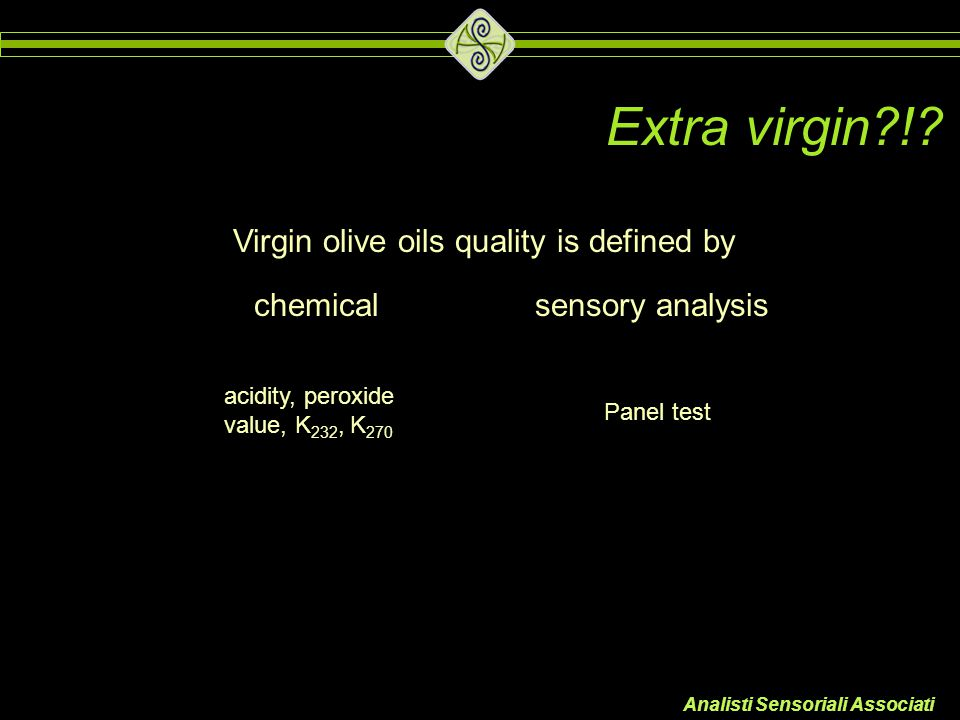 Extra virgin ! Virgin olive oils quality is defined by chemical