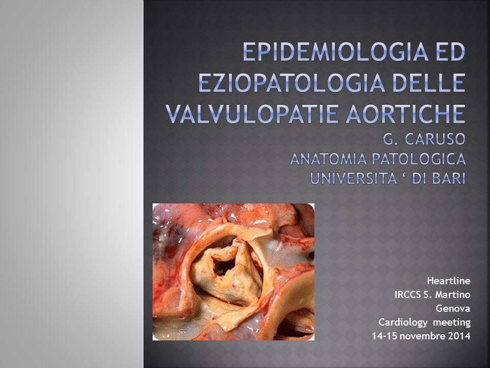 EPIDEMIOLOGIA ED EZiOPATOLOGIA DELLE VALVULOPATIE AORTICHE G