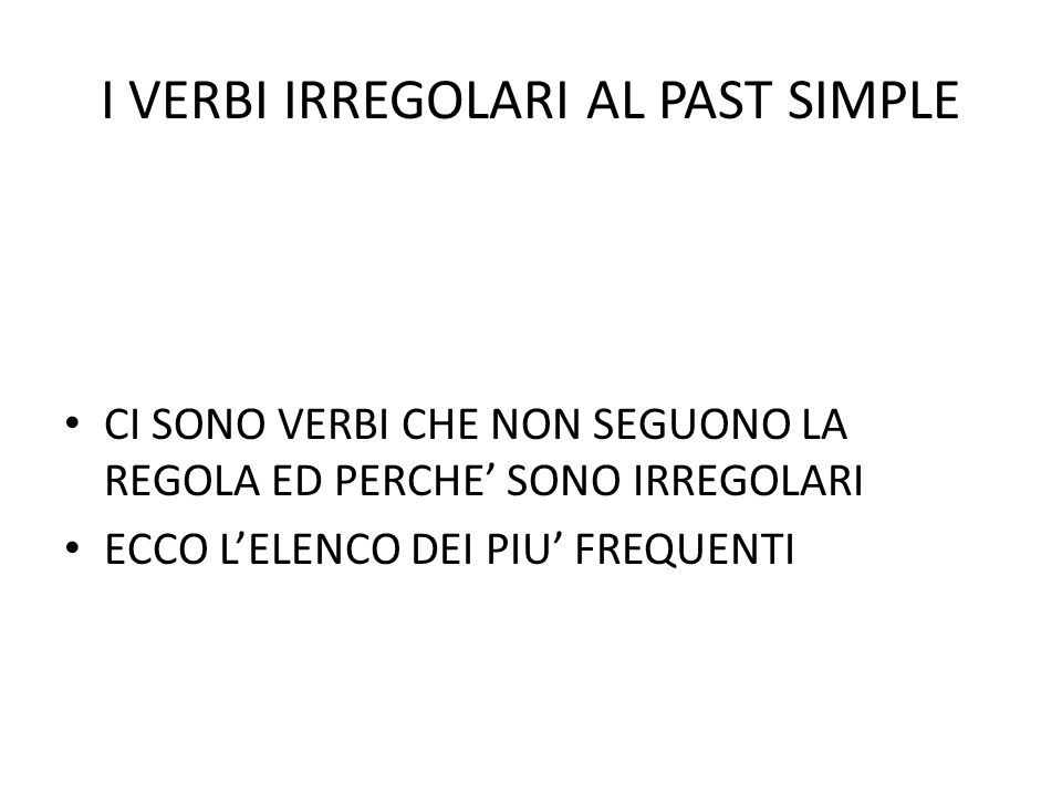 I VERBI IRREGOLARI AL PAST SIMPLE