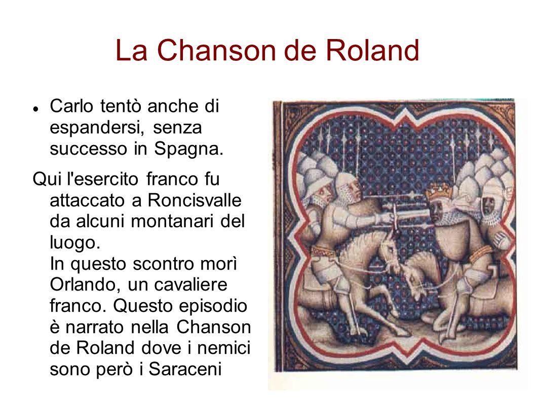 La Chanson de Roland Carlo tentò anche di espandersi, senza successo in Spagna.