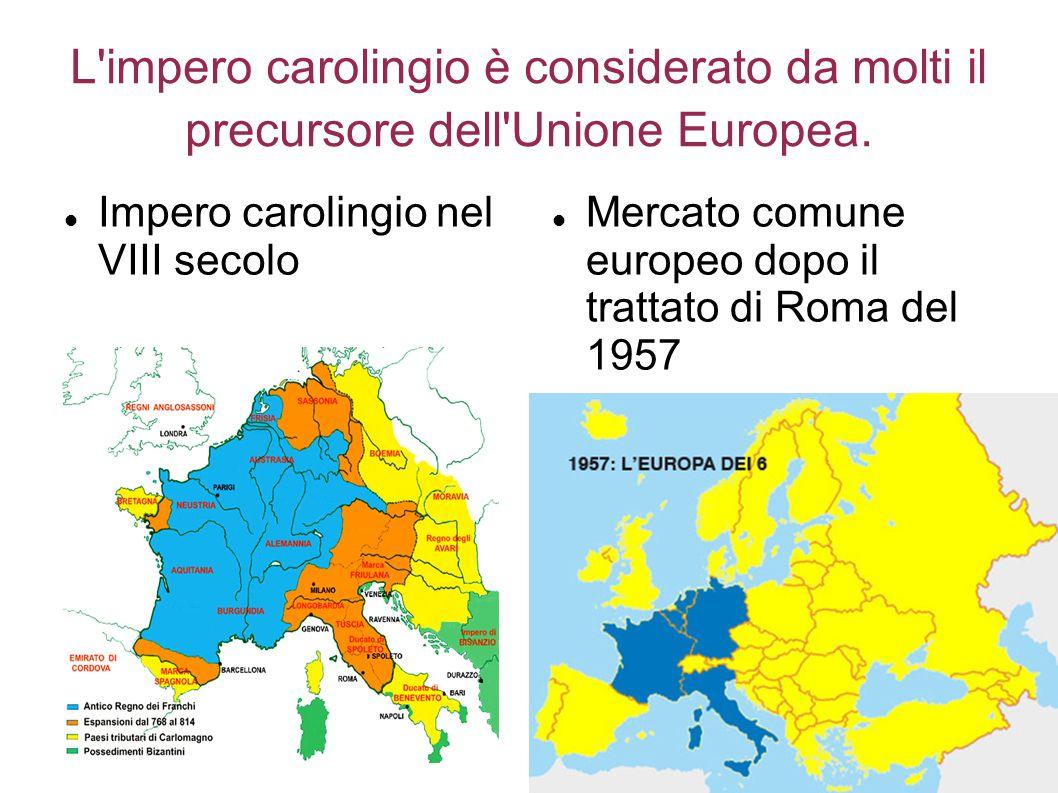 L impero carolingio è considerato da molti il precursore dell Unione Europea.