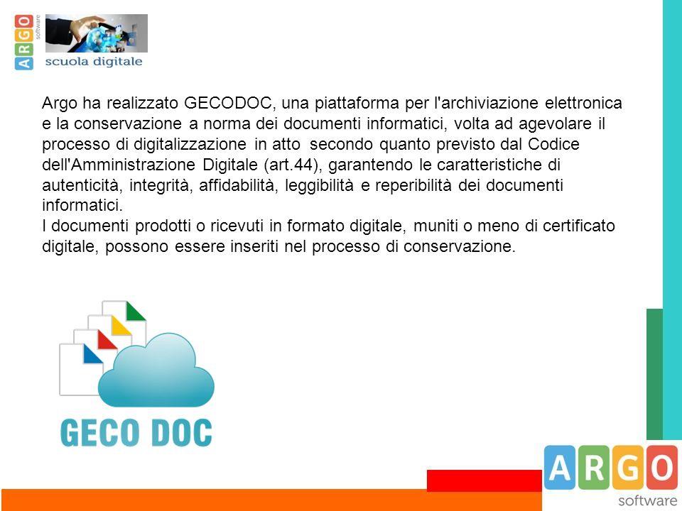 Argo ha realizzato GECODOC, una piattaforma per l archiviazione elettronica e la conservazione a norma dei documenti informatici, volta ad agevolare il processo di digitalizzazione in atto secondo quanto previsto dal Codice dell Amministrazione Digitale (art.44), garantendo le caratteristiche di autenticità, integrità, affidabilità, leggibilità e reperibilità dei documenti informatici.