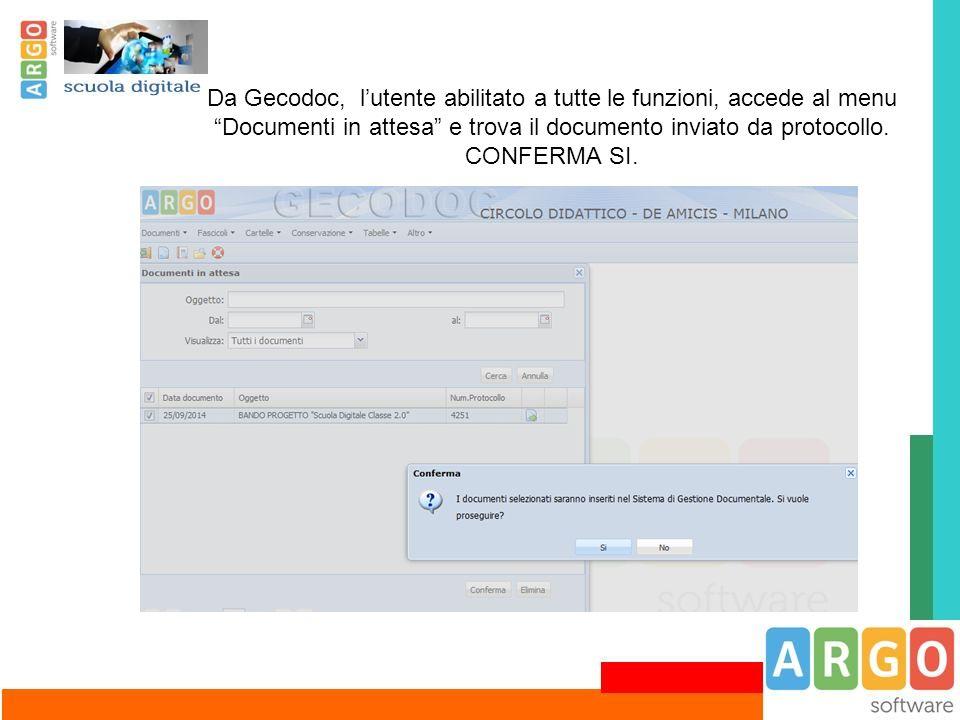 Da Gecodoc, l'utente abilitato a tutte le funzioni, accede al menu Documenti in attesa e trova il documento inviato da protocollo.