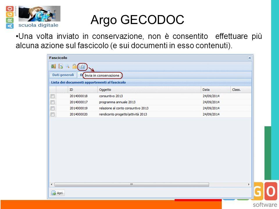 Argo GECODOC Una volta inviato in conservazione, non è consentito effettuare più alcuna azione sul fascicolo (e sui documenti in esso contenuti).