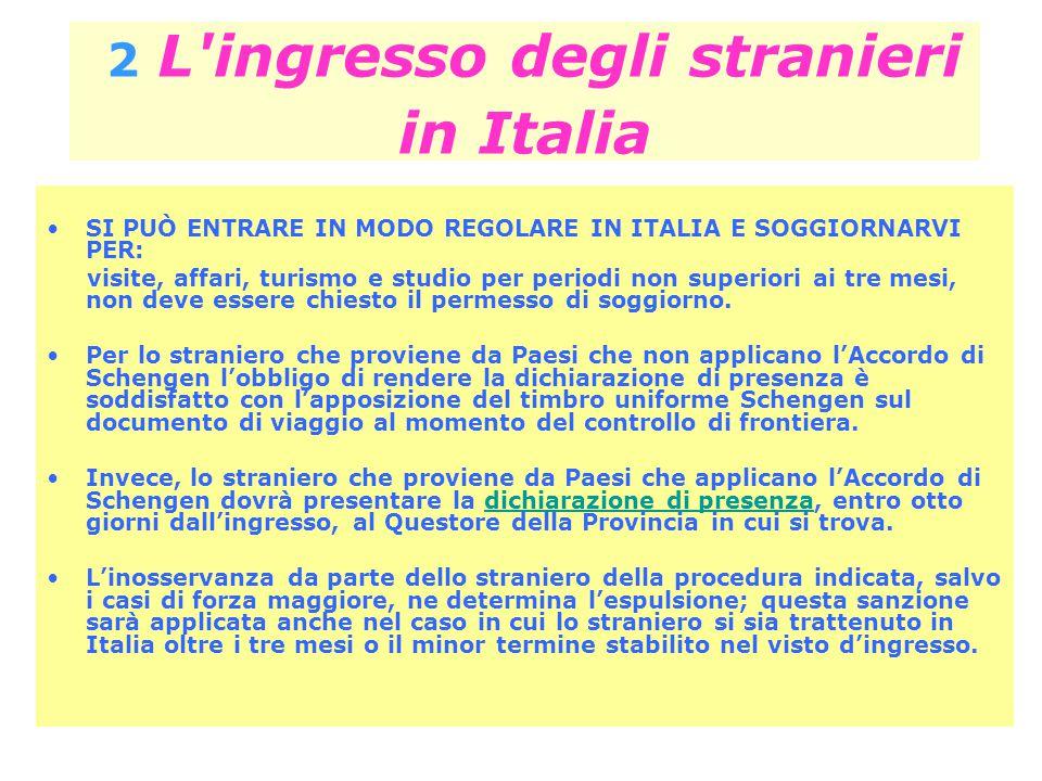 2 L ingresso degli stranieri in Italia