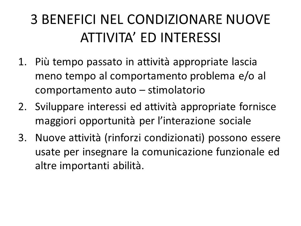 3 BENEFICI NEL CONDIZIONARE NUOVE ATTIVITA' ED INTERESSI