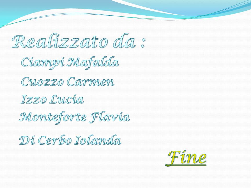Realizzato da : Fine Ciampi Mafalda Cuozzo Carmen Izzo Lucia