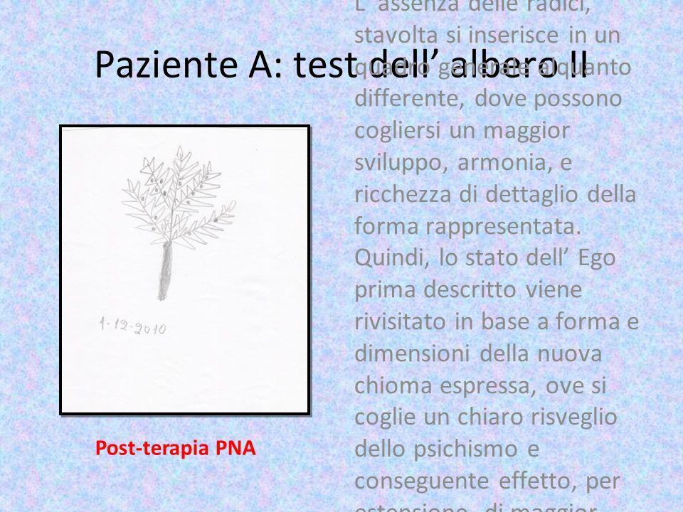 Paziente A: test dell' albero II