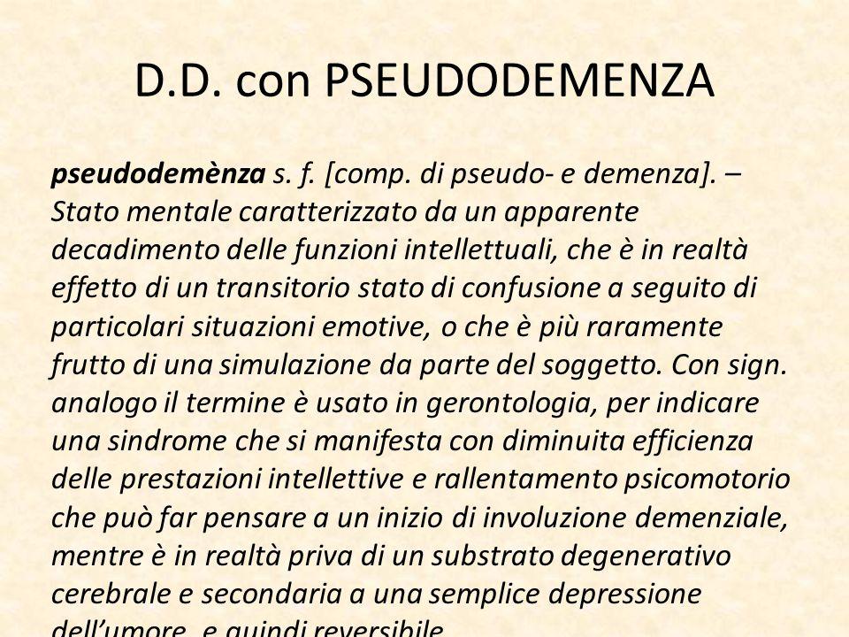D.D. con PSEUDODEMENZA