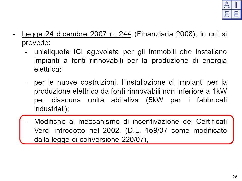 Legge 24 dicembre 2007 n. 244 (Finanziaria 2008), in cui si prevede: