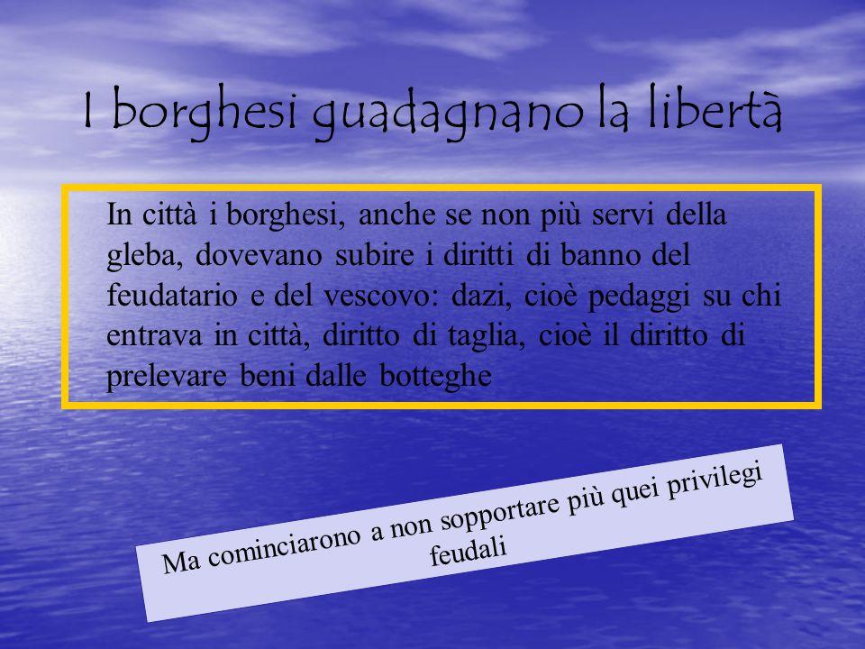 I borghesi guadagnano la libertà