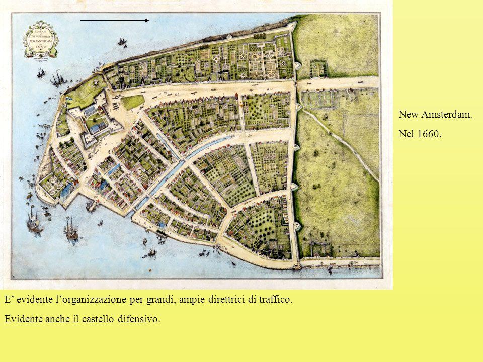 New Amsterdam. Nel 1660. E' evidente l'organizzazione per grandi, ampie direttrici di traffico.