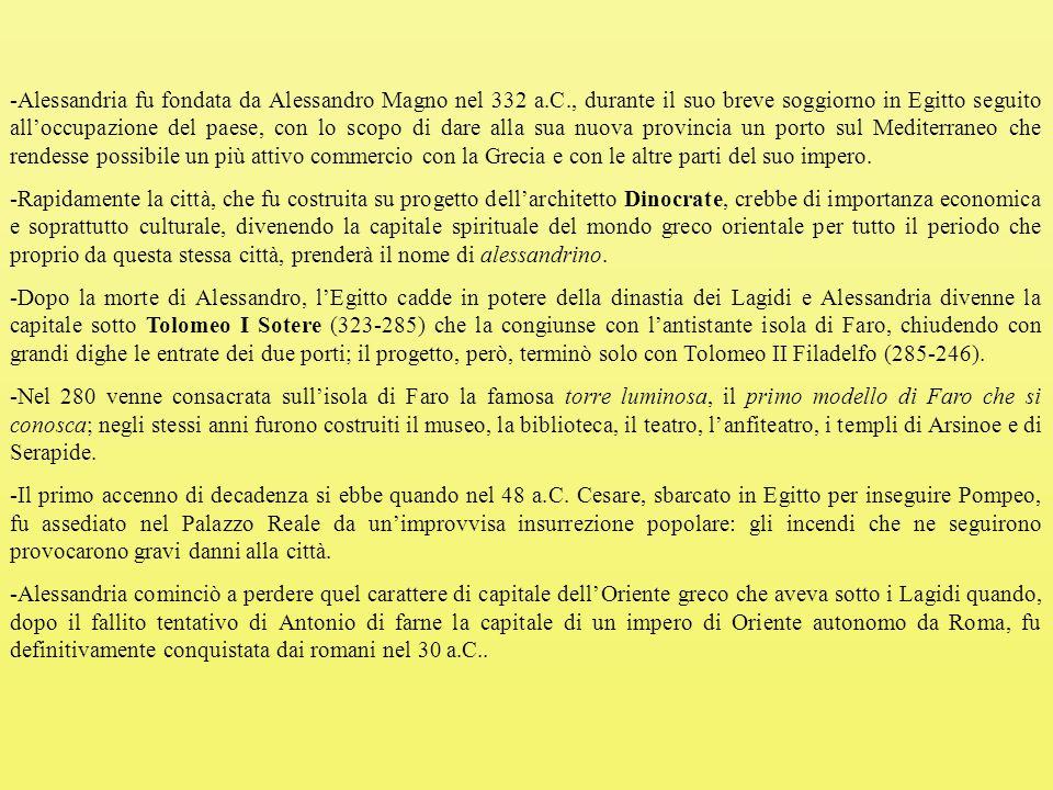 -Alessandria fu fondata da Alessandro Magno nel 332 a. C