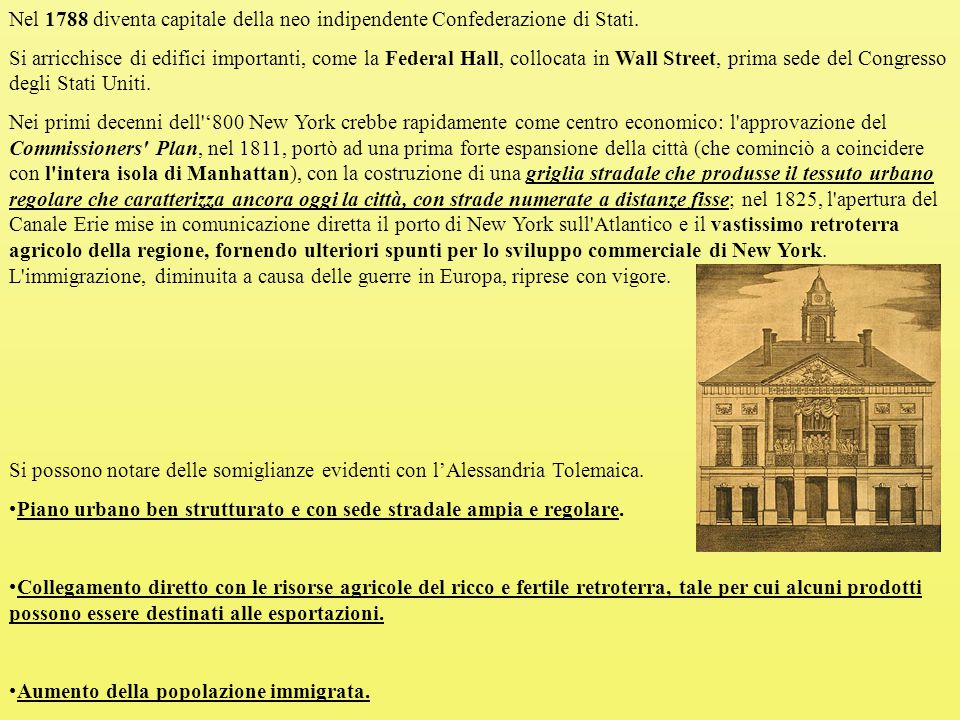 Nel 1788 diventa capitale della neo indipendente Confederazione di Stati.