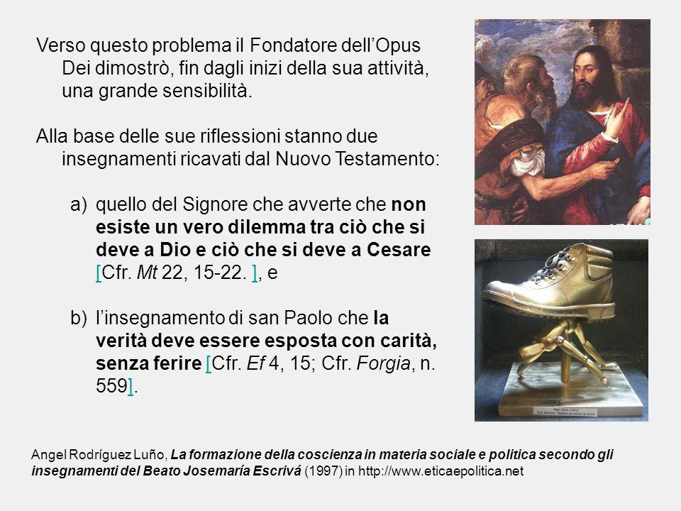 Verso questo problema il Fondatore dell'Opus Dei dimostrò, fin dagli inizi della sua attività, una grande sensibilità.