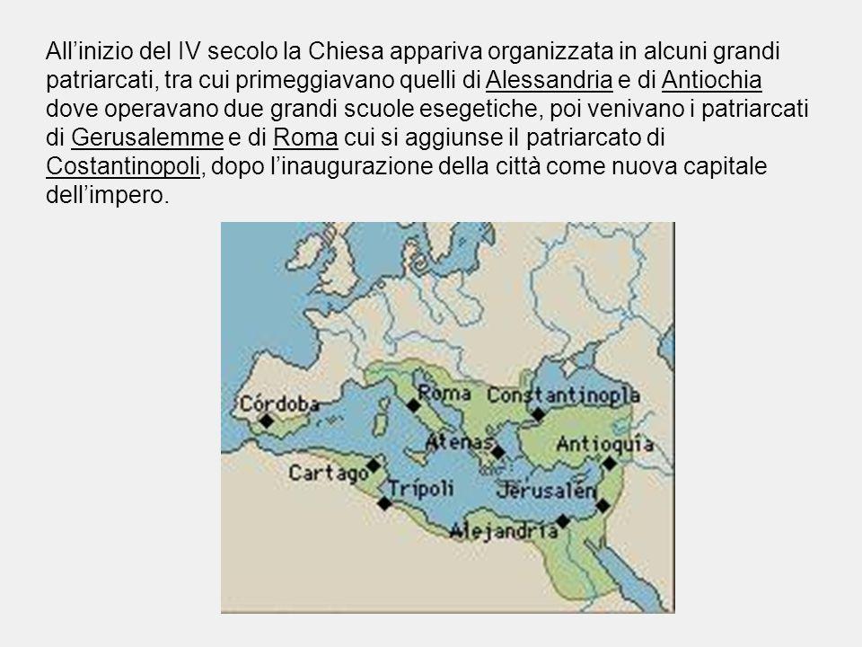All'inizio del IV secolo la Chiesa appariva organizzata in alcuni grandi patriarcati, tra cui primeggiavano quelli di Alessandria e di Antiochia dove operavano due grandi scuole esegetiche, poi venivano i patriarcati di Gerusalemme e di Roma cui si aggiunse il patriarcato di Costantinopoli, dopo l'inaugurazione della città come nuova capitale dell'impero.