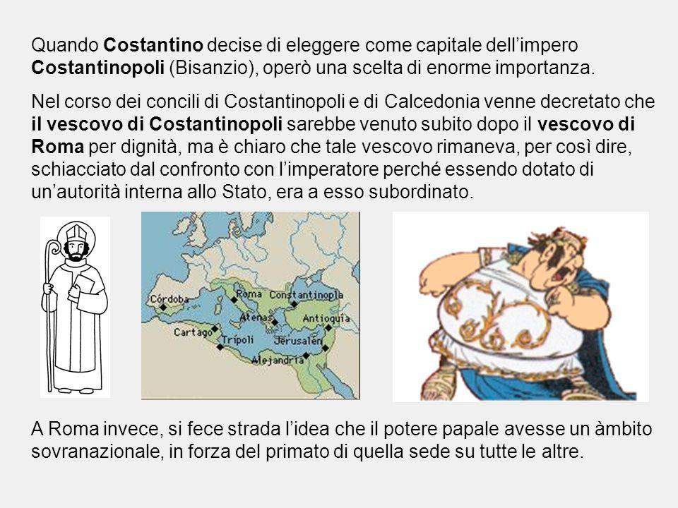 Quando Costantino decise di eleggere come capitale dell'impero Costantinopoli (Bisanzio), operò una scelta di enorme importanza.