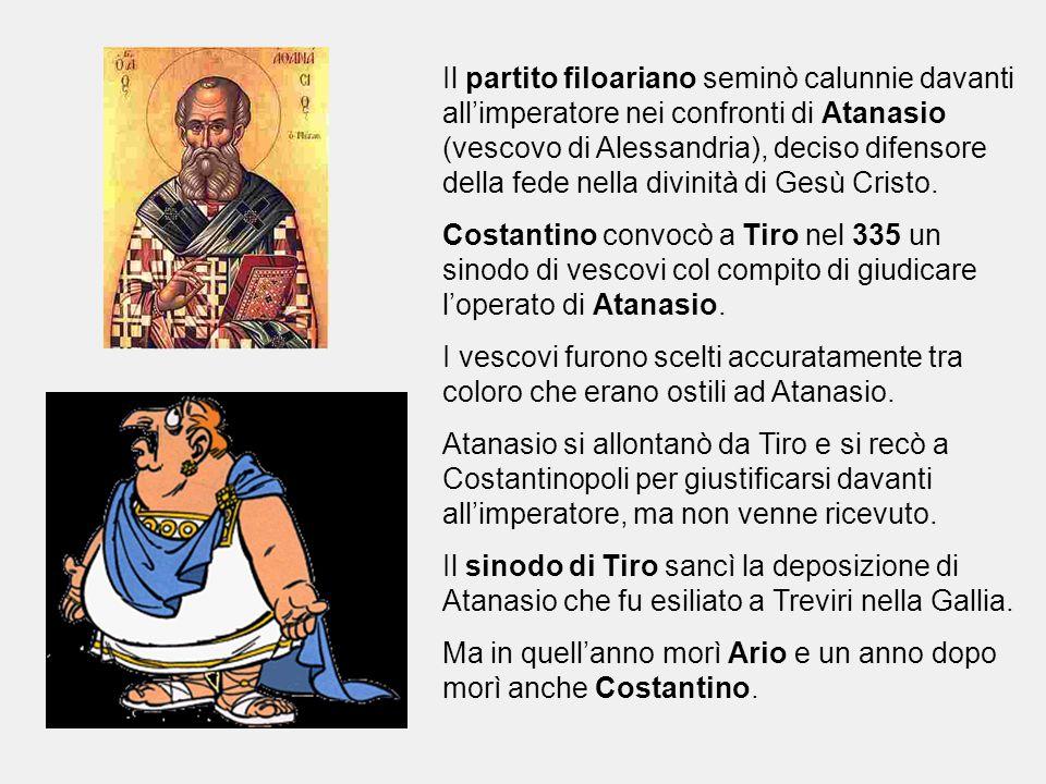 Il partito filoariano seminò calunnie davanti all'imperatore nei confronti di Atanasio (vescovo di Alessandria), deciso difensore della fede nella divinità di Gesù Cristo.