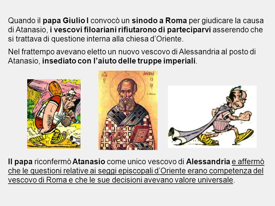 Quando il papa Giulio I convocò un sinodo a Roma per giudicare la causa di Atanasio, i vescovi filoariani rifiutarono di parteciparvi asserendo che si trattava di questione interna alla chiesa d'Oriente.