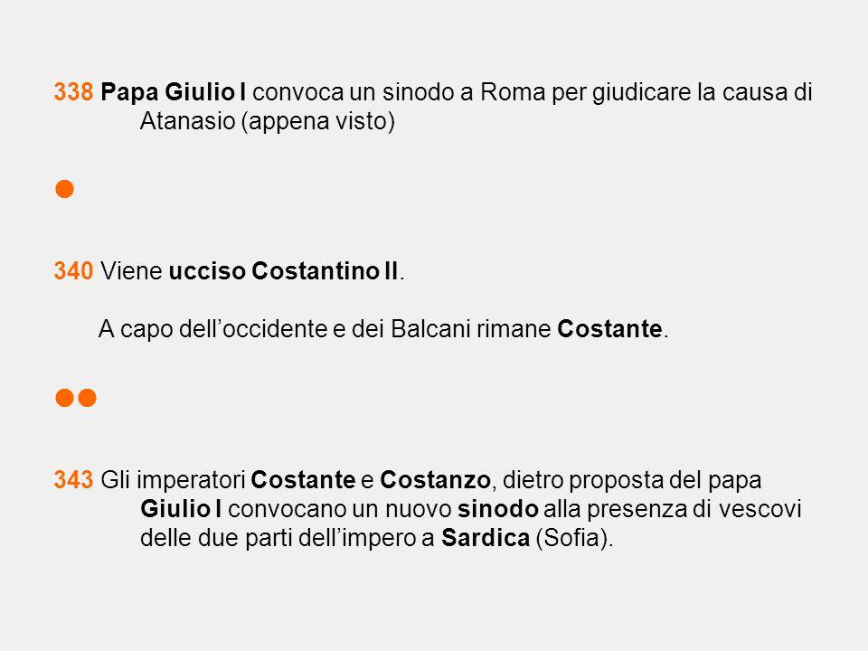 338 Papa Giulio I convoca un sinodo a Roma per giudicare la causa di