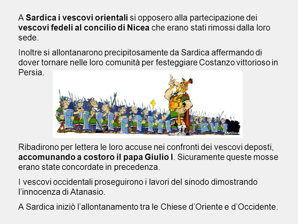 A Sardica i vescovi orientali si opposero alla partecipazione dei vescovi fedeli al concilio di Nicea che erano stati rimossi dalla loro sede.