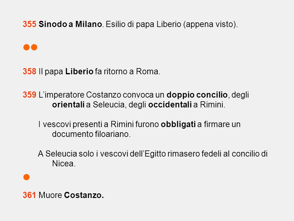 355 Sinodo a Milano. Esilio di papa Liberio (appena visto).