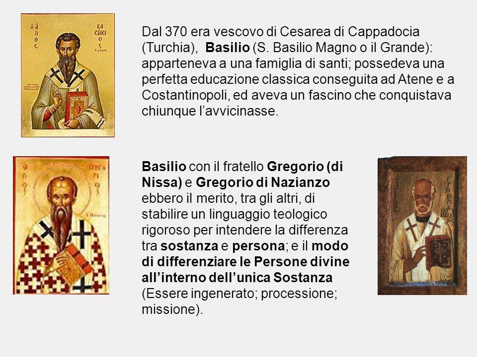 Dal 370 era vescovo di Cesarea di Cappadocia (Turchia), Basilio (S