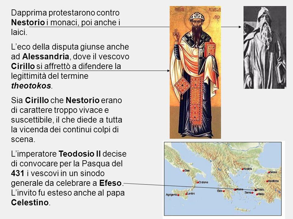 Dapprima protestarono contro Nestorio i monaci, poi anche i laici.