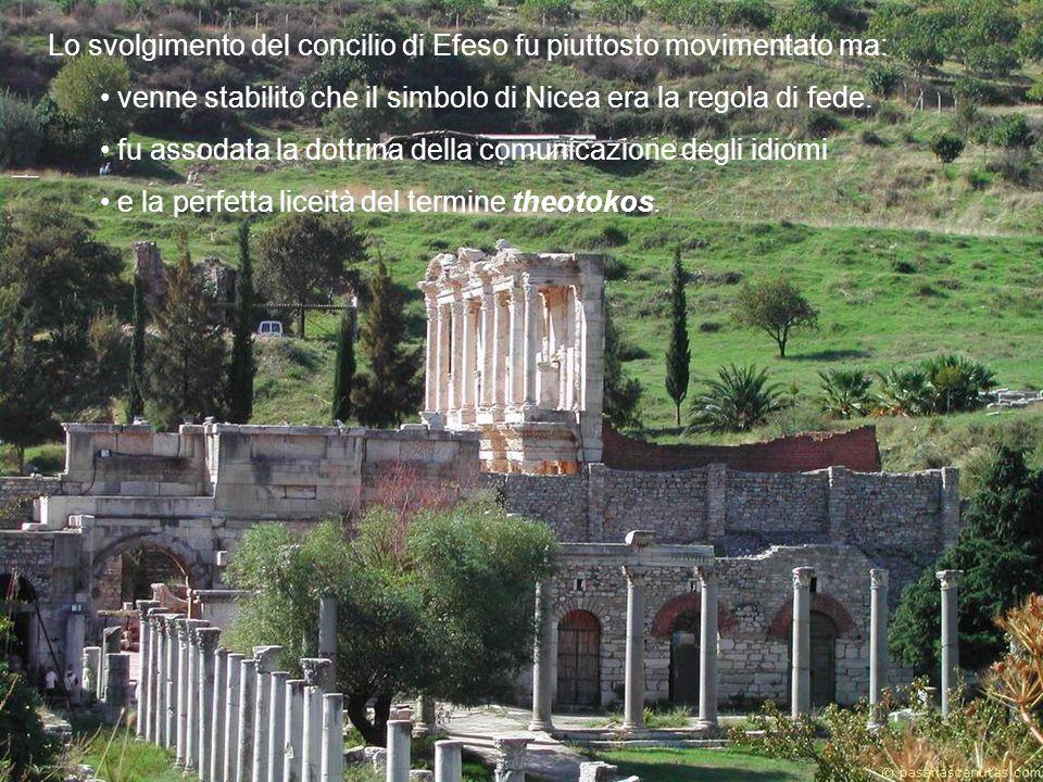 Lo svolgimento del concilio di Efeso fu piuttosto movimentato ma: