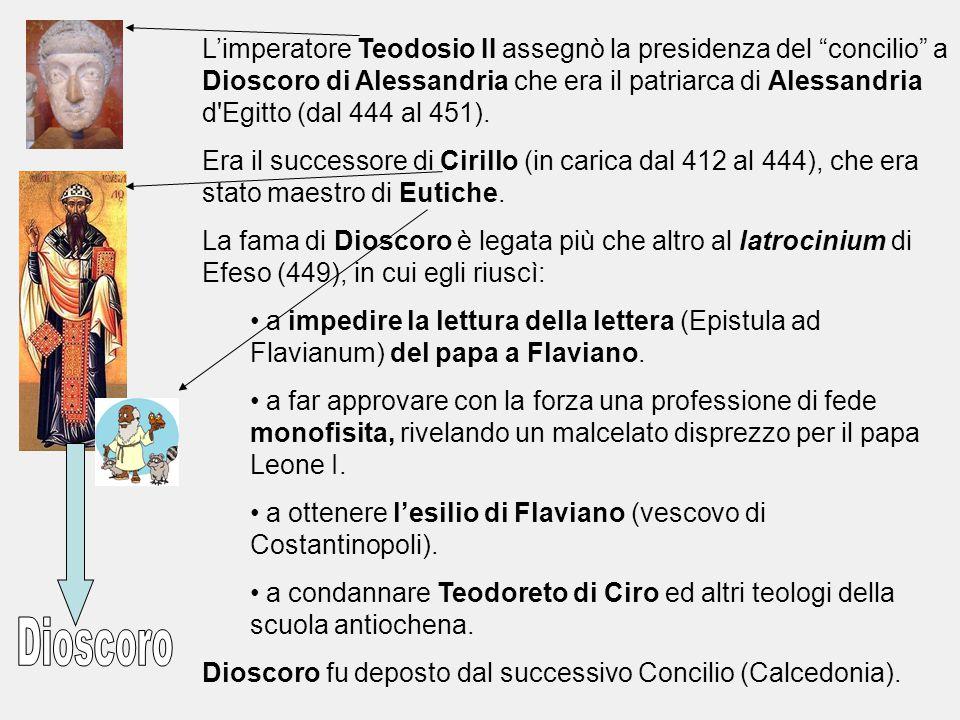 L'imperatore Teodosio II assegnò la presidenza del concilio a Dioscoro di Alessandria che era il patriarca di Alessandria d Egitto (dal 444 al 451).