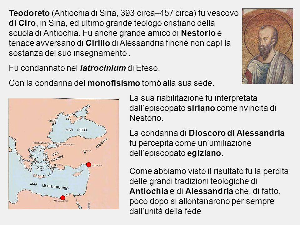 Teodoreto (Antiochia di Siria, 393 circa–457 circa) fu vescovo di Ciro, in Siria, ed ultimo grande teologo cristiano della scuola di Antiochia. Fu anche grande amico di Nestorio e tenace avversario di Cirillo di Alessandria finchè non capì la sostanza del suo insegnamento .