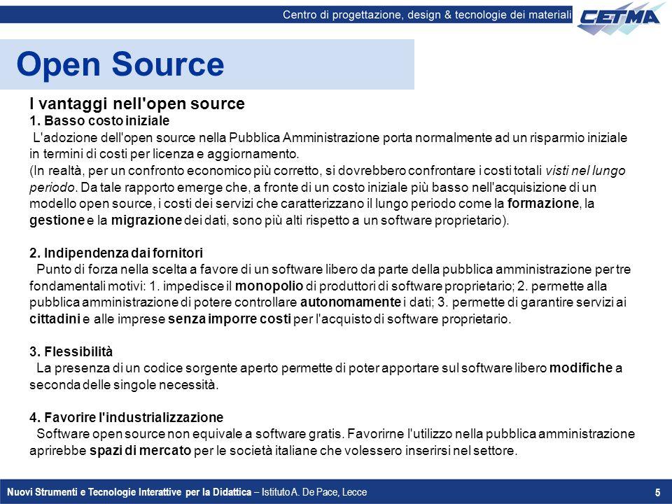 Open Source I vantaggi nell open source 1. Basso costo iniziale