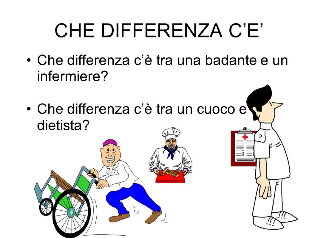 CHE DIFFERENZA C'E' Che differenza c'è tra una badante e un infermiere.