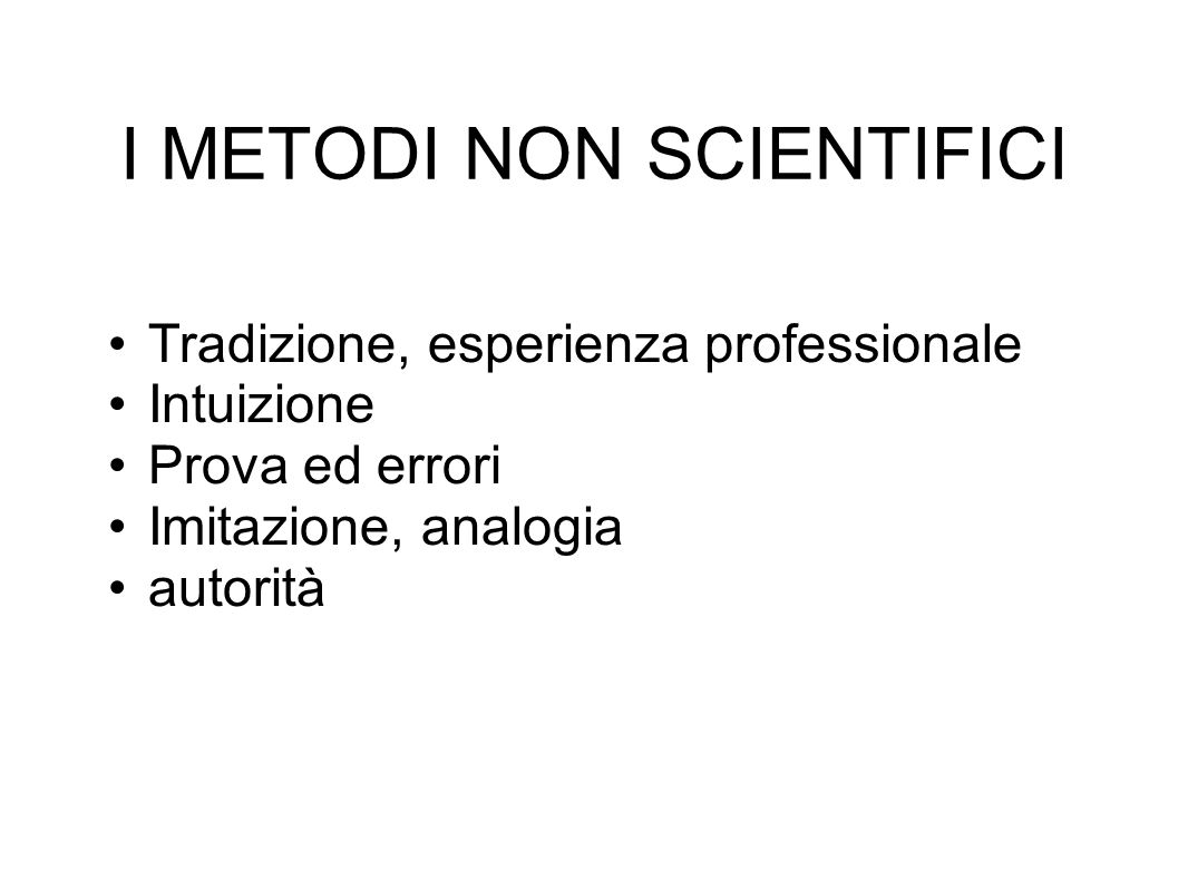 I METODI NON SCIENTIFICI