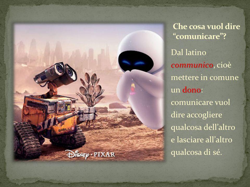 Che cosa vuol dire comunicare
