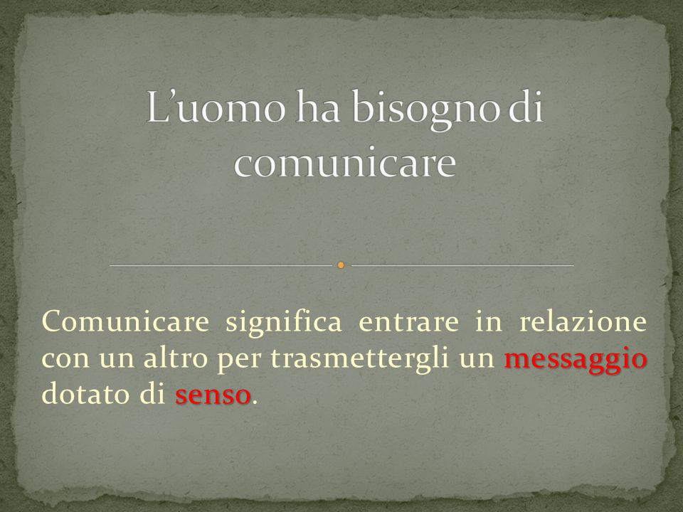 L'uomo ha bisogno di comunicare