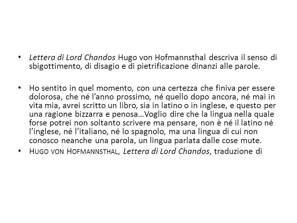 Lettera di Lord Chandos Hugo von Hofmannsthal descriva il senso di sbigottimento, di disagio e di pietrificazione dinanzi alle parole.