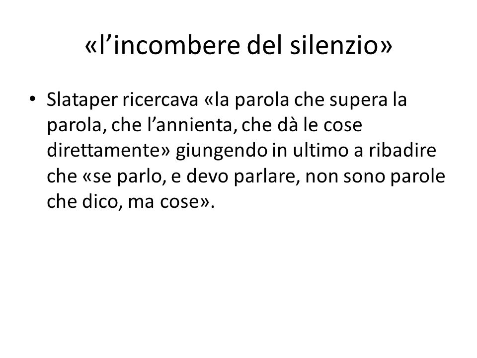 «l'incombere del silenzio»